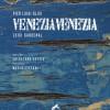 Venezia Venezia: il testo e la bellezza